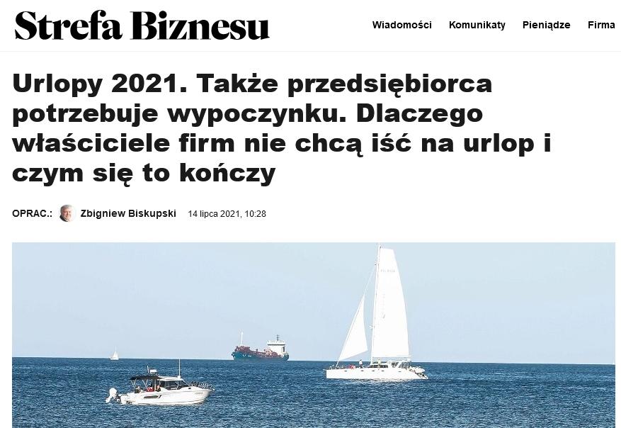 Urlopy 2021 Także przedsiębiorca potrzebuje wypoczynku Dlaczego właściciele firm niechcą iść naurlop iczym się tokończy Strefa Biznesu